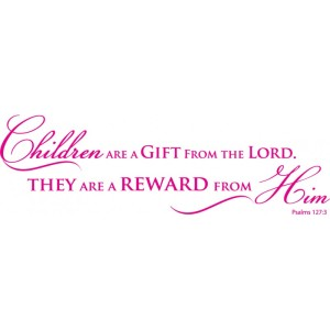 psalms_127_3- children are a gift, reward